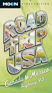 Road Trip USA: Canada to Mexico, Highway 93