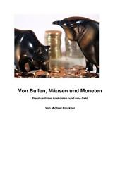 Von Bullen, Mäusen und Moneten: Die skurrilsten Anekdoten rund ums Geld