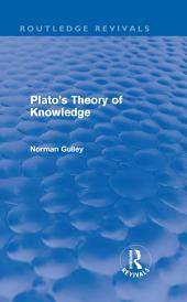 Plato's Theory of Knowledge (Routledge Revivals)