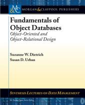 Fundamentals of Object Databases: Object-Oriented and Object-Relational Design