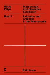 Mathematik und plausibles Schliessen: Band 1 Induktion und Analogie in der Mathematik, Ausgabe 3