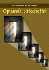 Opuscoli catechetici: Orientamenti essenziali per la vita cristiana