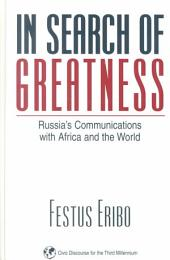 In Search of Greatness: Russia's Communications with Africa and the World