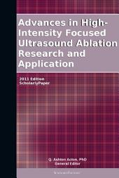 Advances in High-Intensity Focused Ultrasound Ablation Research and Application: 2011 Edition: ScholarlyPaper