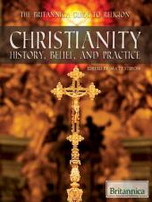Christianity: History, Belief, and Practice