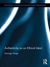 Authenticity as an Ethical Ideal