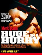Men's Health Huge in a Hurry: Get Bigger, Stronger, and Leaner in Record Time with the New Science of Strength Training