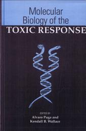 Molecular Biology of the Toxic Response