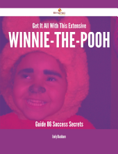 Get It All With This Extensive Winnie-the-Pooh Guide - 86 Success Secrets