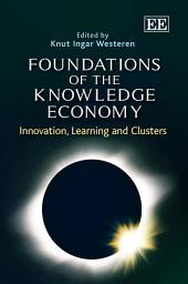 Foundations of the Knowledge Economy: Innovation, Learning and Clusters