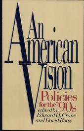 An American Vision: Policies for the '90s