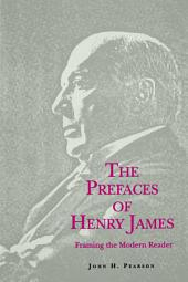 The Prefaces of Henry James: Framing the Modern Reader