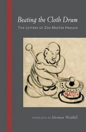 Beating the Cloth Drum Letters of Zen Master Hakuin
