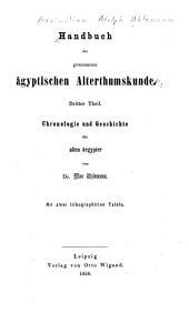 Handbuch der gesammten ägyptischen Alterthumskunde: Theil. Chronologie une Geschichte der alten Aegypter