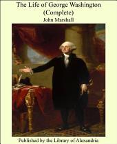 The Life of George Washington (Complete): Volume 2