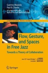 Flow, Gesture, and Spaces in Free Jazz: Towards a Theory of Collaboration