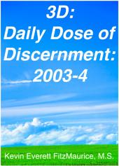 3D: Daily Dose of Discernment: 2003-2004