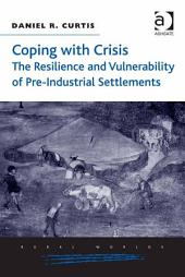 Coping with Crisis: The Resilience and Vulnerability of Pre-Industrial Settlements