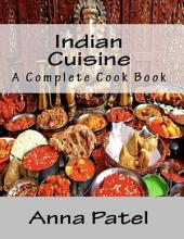 Indian Cuisine - A Complete Cook Book