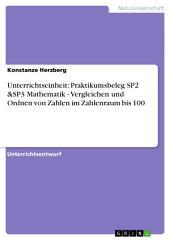 Unterrichtseinheit: Praktikumsbeleg SP2 &SP3 Mathematik - Vergleichen und Ordnen von Zahlen im Zahlenraum bis 100