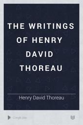 The Writings of Henry David Thoreau: Volume 7