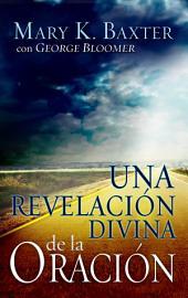 Una Revelacion Divina De La Oracion