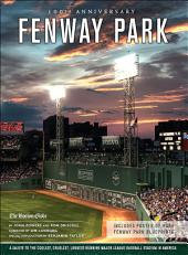Fenway Park: A Salute to the Coolest, Cruelest, Longest-Running Baseball Park in America