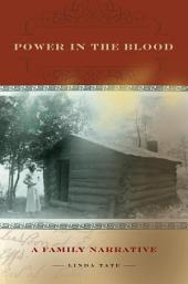 Power in the Blood: A Family Narrative