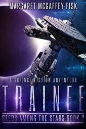 Trainee: A Science Fiction Adventure