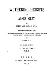 Wuthering Heights and Agnes Grey: In Two Volumes, Volume 1