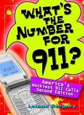 What's the Number for 911?: America's Wackiest 911 Calls