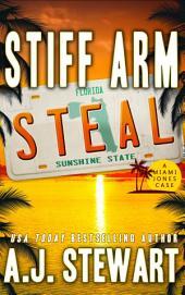 Stiff Arm Steal: Miami Jones Florida Mystery Series