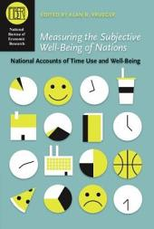 Measuring the Subjective Well-Being of Nations: National Accounts of Time Use and Well-Being