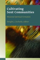 Cultivating Sent Communities: Missional Spiritual Formation