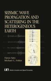 Seismic Wave Propagation and Scattering in the Heterogenous Earth
