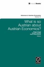 What is So Austrian about Austrian Economics?