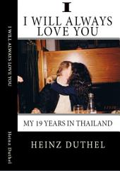 True Thai Love Storys - I: Even Thai Girls can cry! I alwasy will love you.