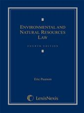 Environmental and Natural Resources Law: Edition 4