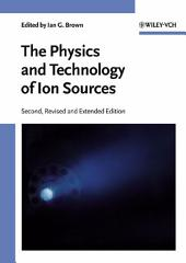 The Physics and Technology of Ion Sources: Edition 2