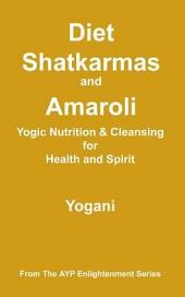Diet, Shatkarmas and Amaroli - Yogic Nutrition & Cleansing for Health and Spirit (eBook)
