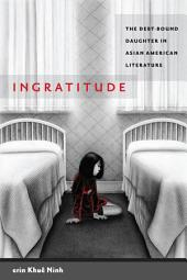 Ingratitude: The Debt-bound Daughter in Asian American Literature
