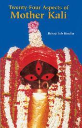 Twenty-Four Aspects of Mother Kali