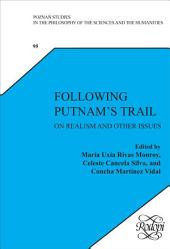 Following Putnam's Trail: On Realism and Other Issues