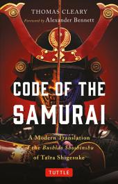 Code of the Samurai: A Modern Translation of the Bushido Shoshinshu of Taira Shigesuke