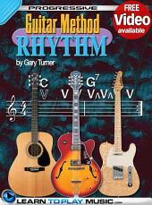 Rhythm Guitar Lessons for Beginners: Teach Yourself How to Play Guitar (Free Video Available), Edition 2