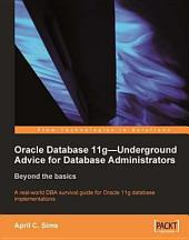 Oracle Database 11G - Underground Advice for Database Administrators