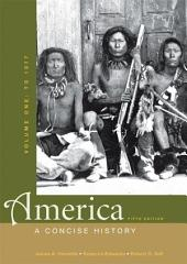 America: A Concise History, Volume I: To 1877: Edition 5
