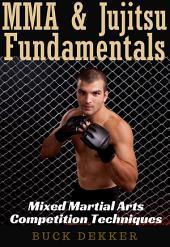 MMA & Jujitsu Fundamentals: Mixed Martial Arts Competition Techniques