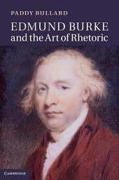 Edmund Burke and the Art of Rhetoric