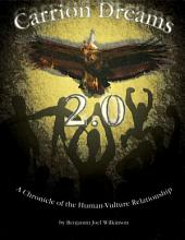 Carrion Dreams 2.0: A Chronicle of the Human-Vulture Relationship